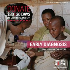 Early diagnosis dramatically increases the chances of survival for children living with HIV.Donate $30 and give a child 30 days of HIV treatment. www.keepachildali...