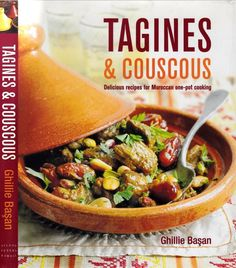 TAGINES & COUSCOUS: MOROCCAN ONE-POT COOKING. In Ghillie Basan's collection you the best-loved classics of the Moroccan kitchen, such as Lamb Tagine with Dates, Almonds & Pistachios, & Chicken Tagine with Preserved Lemon, Green Olives & Thyme.  Also included are recipes for beef & fish - try Beef Tagine with Sweet Potatoes, Peas & Ginger or a tagine of Monkfish, Potatoes, Tomatoes & Black Olives.