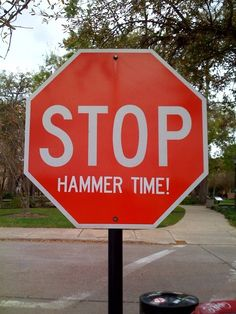 Random acts of funny: add these to stop signs:  -Hammer time  -collaborate & listen  -In the name of love
