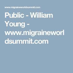 Public - William Young - www.migraineworldsummit.com Head Pain, Public
