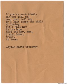 Typewriter Series #1007byTyler Knott Gregson *It's official, my book,Chasers of the Light,is out! You can order it throughAmazon,Barnes and Noble,IndieBound,Books-A-Million,Paper SourceorAnthropologie*