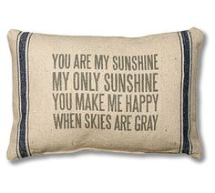 You Are My Sunshine, My Only Sunshine - Enter For A Chance To Win 1 of 5 You Are My Sunshine Pillows - Drawing Every Friday @ 3PM Starting Oct 2 thru Oct 30.