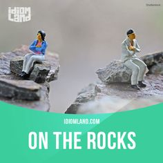 """""""On the rocks"""" is a relationship experiencing problems. Example: My husband was really rude to me, and now our marriage is on the rocks. Get our apps for learning English: learzing.com"""
