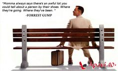 """""""Momma always says there's an awful lot you could tell about a person by their shoes."""" -Forrest Gump"""