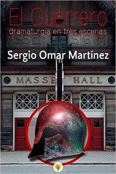 Amazon.com: El Guerrero: dramaturgia en tres escenas, eBook. Disponible en todas las tiendas Amazon. #ebook #amazon #kindle #iPad #tablet #teatro #dramaturgia #cultura #literatura #méxico #argentina #Cuernavaca #InicioCreativo