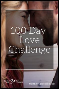 Want to join us for a 100-Day Love Challenge? It's simple, highly do-able, and something both husband AND wife can do! So are you ready to transform your marriage? ~ Club31Women