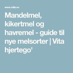 Mandelmel, kikertmel og havremel - guide til nye melsorter | Vita hjertego'