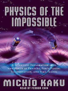 Physics Of The Impossible  By Dr. Michio Kaku- My only complaint was that he didn't explain how the Tardis could be bigger on the inside.  Other than that, it was a great read.
