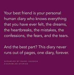 My BFF is my diary only💁‍♀️ Dear Best Friend, Best Friend Quotes, Friends In Love, True Friendship Quotes, True Quotes, Heart Quotes, Qoutes, Deep, Besties Quotes