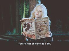...All my friends tell me that I remind them of Luna Lovegood.