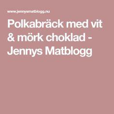 Polkabräck med vit & mörk choklad - Jennys Matblogg