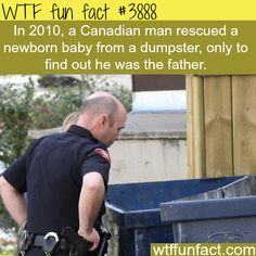 Canadian man saves a baby from a dumpster, turns out he is the father - WTF fun facts AWKWARD! Wow Facts, Wtf Fun Facts, True Facts, Random Facts, Crazy Facts, Random Stuff, Strange Facts, Odd Stuff, Random Things