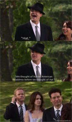 """HIMYM """"We thought of native American headdress before we thought of hat? Best Tv Shows, Best Shows Ever, I Meet You, Told You So, Barney And Robin, Marshall And Lily, How Met Your Mother, Ted Mosby, Native American Headdress"""