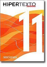 Textos Escolares: Hipertexto Santillana sociales 11, Guillermo Ortiz Jiménez, Luis Eduardo Galindo Mejía Neira, Ciencias Sociales
