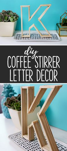 DIY Letters made from Coffee Stirrers - Easy Room Decor - Karen Kavett Diy Popsicle Stick Crafts, Diy With Popsicle Sticks, Wood Crafts, Diy Crafts, Diy Letters, Kids Wood, Diy Tutorial, Diy Room Decor, Crafts For Kids