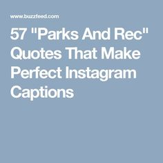"57 ""Parks And Rec"" Quotes That Make Perfect Instagram Captions"