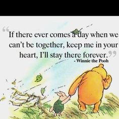 Winnie the Pooh-If there ever comes a day