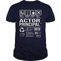 Awesome Tee For Actor Principal T-Shirts, Hoodies. SHOPPING NOW ==► https://www.sunfrog.com/LifeStyle/Awesome-Tee-For-Actor-Principal-102607972-Navy-Blue-Guys.html?id=41382