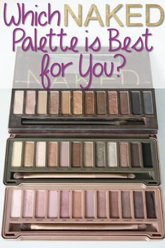 Which Urban Decay NAKED Palette is Best for You? Ah I want them all!