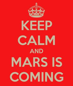 mars is coming!!