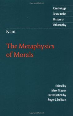 Kant: The Metaphysics of Morals (Cambridge Texts in the History of Philosophy)/Immanuel Kant
