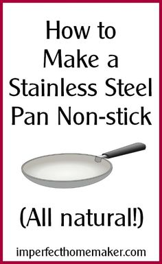 How to Make Stainless Steel Non-Stick