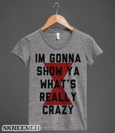 I'm Gonna Show Ya What's Really Crazy   Show them who's really crazy like a Black Widow, baby. Rep Iggy Azelea in this Black Widow inspired lyrics Tee. #Skreened