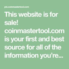 This website is for sale! coinmastertool.com is your first and best source for all of the information you're looking for. From general topics to more of what you would expect to find here, coinmastertool.com has it all. We hope you find what you are searching for! Daily Rewards, Free Rewards, Bude, Kannada Movies Download, Miss You Gifts, Free Gift Card Generator, Coin Master Hack, Pocket Edition, Diffuser Recipes