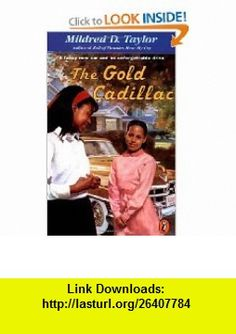 The Gold Cadillac (9780140389630) Mildred D. Taylor, Max Ginsberg , ISBN-10: 0140389636  , ISBN-13: 978-0140389630 ,  , tutorials , pdf , ebook , torrent , downloads , rapidshare , filesonic , hotfile , megaupload , fileserve