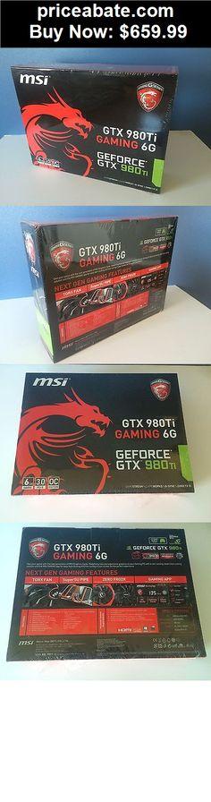 Computer-Parts: MSI GeForce GTX 980 Ti GTX 980TI GAMING 6G 6GB 384-Bit GDDR5 PCI Express 3.0 x16 - BUY IT NOW ONLY $659.99