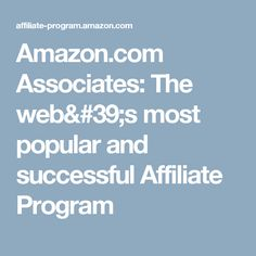 Amazon.com Associates:  The web's most popular and successful Affiliate Program