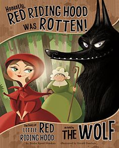 Honestly, Red Riding Hood Was Rotten!: The Story of Little Red Riding Hood as Told by the Wolf | My Capstone Library. Check out this free interactive demo.