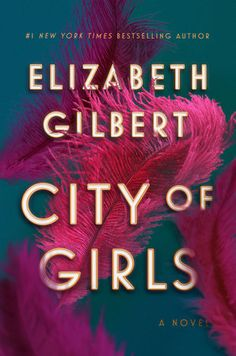 City of Girls: A Novel by Elizabeth Gilbert - another wonderful piece of historical fiction from this marvelous author Reading City, Beach Reading, Reading Nooks, Good Girl, Fair Enough, Scandal, New York Times, Ny Times, Best Beach Reads