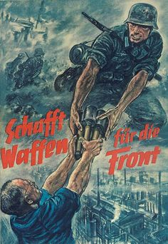 German propaganda poster: Make weapons for the Front, WWII Nazi Propaganda, Ww2 Posters, Germany Ww2, World War Two, Wwii, Wolfenstein, Weapons, Historical Photos, Front Button