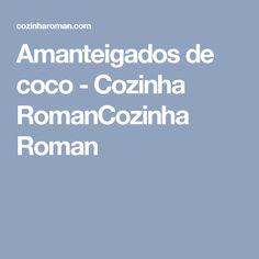 Amanteigados de coco - Cozinha RomanCozinha Roman