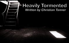 heavily tormented