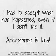 I had to accept what happened, even if I didnt like it - Acceptance is key