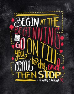 Begin at the Beginning by Matthew Taylor Wilson https://society6.com/product/begin-at-the-beginning-n10_print?curator=themotivatedtype