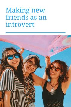 Tips for making new friends as an introvert