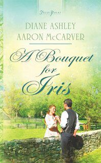 A Bouquet for Iris by Diane Ashley & Aaron McCarver