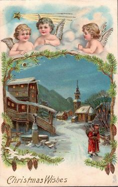 Old Christmas Post Cards (Germany) — Angels at top in clouds above snow scene. 1905  (518x825)