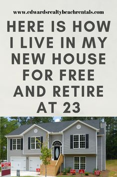 Here is how I LIVE in my NEW house for FREE and retire at age 23 #how Luxury Real Estate Agent, Get Educated, My Live, Property Tax, Early Retirement, Tiny Living, Just Go, How To Become, Villa