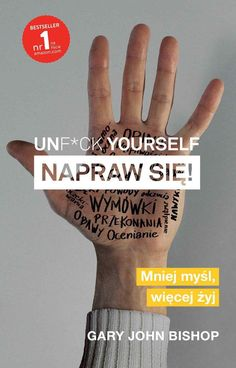 Unf*ck yourself Napraw się! John Bishop, Book Lists, Google Play, Books To Read, Encouragement, This Book, Writing, Reading, Marketing Books