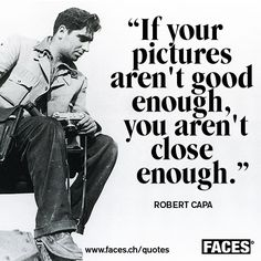 Robert Capa's quotes, famous and not much - QuotationOf . COM