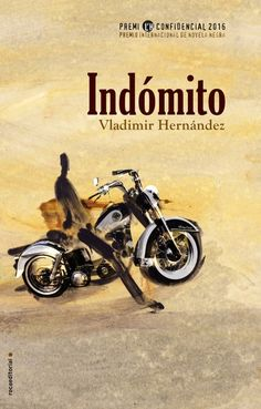Buy Indómito by Vladimir Hernández and Read this Book on Kobo's Free Apps. Discover Kobo's Vast Collection of Ebooks and Audiobooks Today - Over 4 Million Titles! 5 Image, Novels, This Book, Movie Posters, Cuba, Free Apps, Audiobooks, Editorial, Ebooks