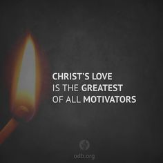 Motivated By Love | Our Daily Bread