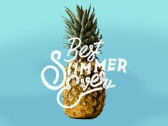 Best Summer Ever Pineapple + Typography Graphic #graphicdesign
