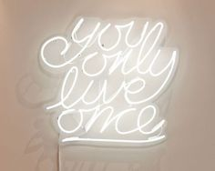 """Neon """"You only live once"""" 