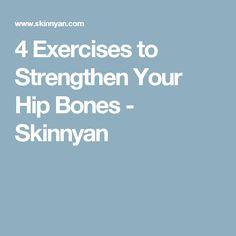 4 Exercises to Strengthen Your Hip Bones - Skinnyan