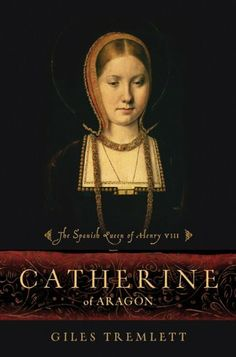 """""""Catherine of Aragon: The Spanish Queen of Henry VIII"""" by Giles Tremlett is the best independent biography on Queen Catherine of Aragon that I have ever read. Tremlett specializes in Spanish history and made use of oft-neglected primary sources from Spain and the Holy Roman Empire to inform his stunning work. Catherine of Aragon is portrayed as a fully-realized daughter, widow, wife, mother and queen, not the one-dimensional """"divorced"""" wife that she is all too often cast as in history."""
